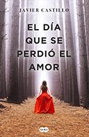 El día que se perdió el amor, de Javier Castillo